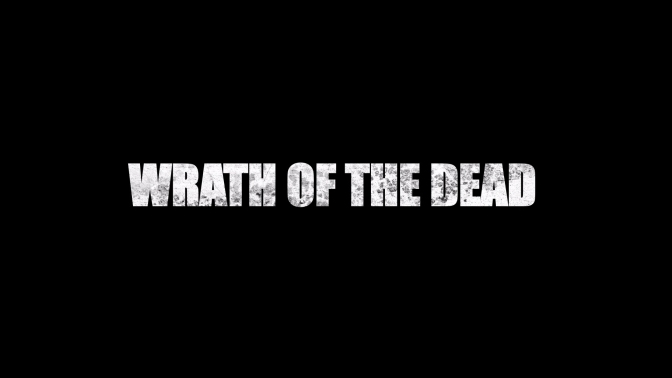Wrath_Of_The_Dead_Digitalkraft